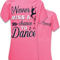SALE Southern Couture Never Miss a Chance to Dance Preppy T-Shirt
