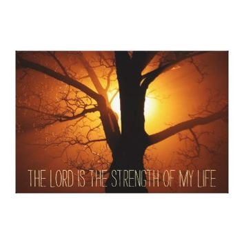 The Lord is the Strength of my life bible verse