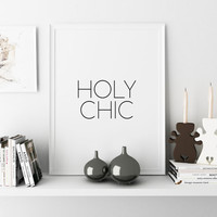 Printable art fashion quote fashion print printable wall art bedroom decor black and white Instant download typography print holy chic