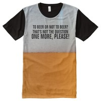 To Beer Or Not to Beer All-Over Print Shirt
