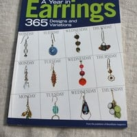 A Year in Earrings from BeadStyle Magazine Paperback Beading and Jewelry Book