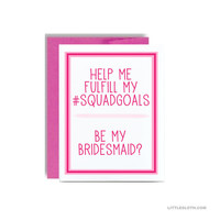 Be my bridesmaid greeting card - asking bridesmaid wedding party help me fulfill my squadgoals squad hot pink bridal party funny