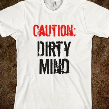 Caution Dirty Mind Funny Shirt