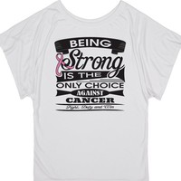 Breast Cancer Being Strong Shirts