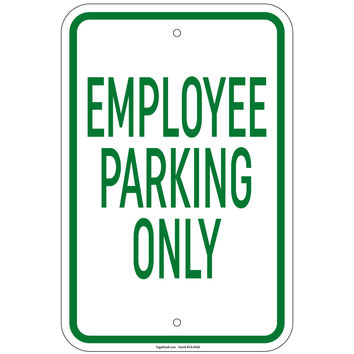 Heavy Gauge Employee Parking Only Sign 12 x 18 inch Aluminum Signs Retail Store
