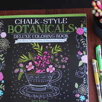 Chalkboard style adult coloring book - Chalk-Style Botanicals Deluxe Coloring Book - Color with markers, colored pencils  or gel pens
