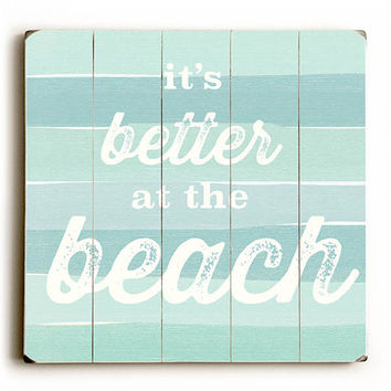 Better At The Beach by Artist Carly Martin Wood Sign