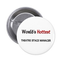 World's Hottest Theatre Stage Manager Button