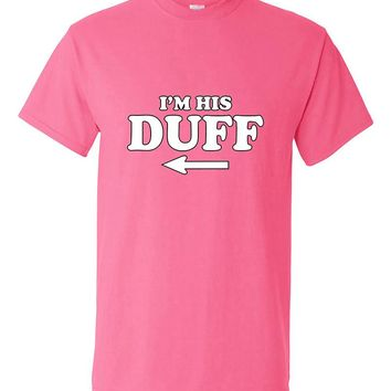 I'm His Duff Funny Matching Couples T-Shirt