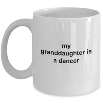 My Granddaughter is a Dancer Mug
