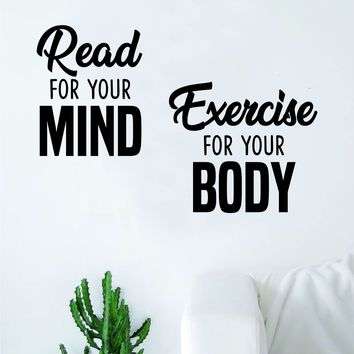 Read for Your Mind Exercise for Your Body Wall Decal Sticker Vinyl Art Bedroom Living Room Decor Decoration Teen Quote Inspirational Motivational Fitness Gym Library School