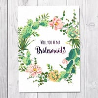 Bridesmaid Card Printable, Will You Be My Bridesmaid, Wedding, Cactus Succulent Bridesmaid, Flower Greeting Card, Wreath, Instant Download