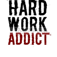 Hard Work Addict, Motivational Quote Art Print, Hard Work Quote Print, Inspiring Wall Decor, Gym Art, Fitness Motivation, Success Quote