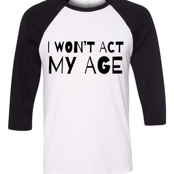 "One Direction ""I Won't Act My Age"" Baseball Tee"