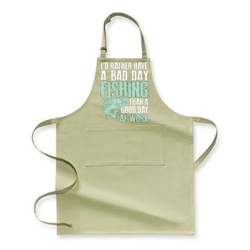 I'd Rather Have A Bad Day Fishing Than A Good Day At Work, Fishing Apron