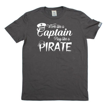 Ocean Bound Men's Work Like A Captain Play Like A Pirate Sailing T-Shirt