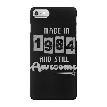 made in 1984 and still awesome iPhone 7 Case