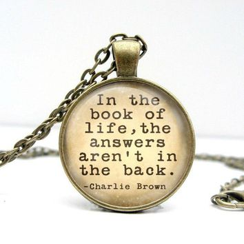 Charlie Brown Necklace: Book of Life Quote. Pendant. Charms. Art. Bronze Jewelry. Quote Jewelry