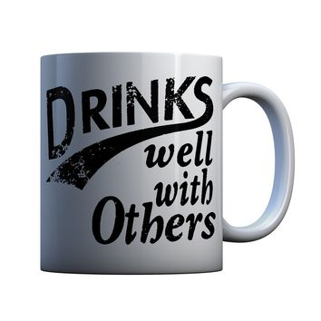 Drinks Well With Others Funny 11 oz Coffee Mug Ceramic Coffee and Tea Cup