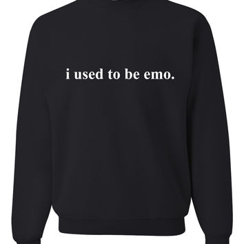 """i used to be emo."" Crewneck Sweatshirt"