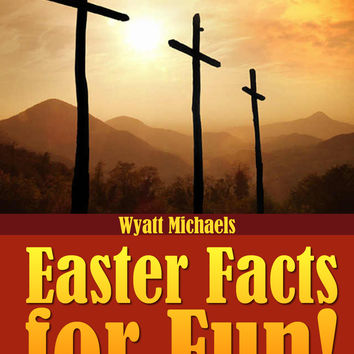 Easter Facts for Fun!