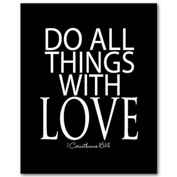 Do all things with love - 1 Corinthians 16:14 - Family Wall Art - Typography Word Art - Nursery Wall Art - Bible verse - Inspirational