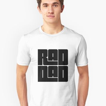 'Rad Dad T-Shirt - Father's Day Gift' T-Shirt by ideasinthings