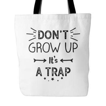 """Don't Grow Up It's A Trap Tote Bag, 18"""" x 18"""""""