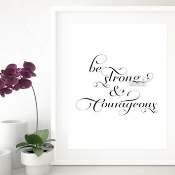 "Bible verse print "" Be strong and courageous "" flourish calligraphy wall art, Christan decor, printable art, black and white poster -fp003"