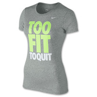 Women's Nike Too Fit To Quit T-Shirt
