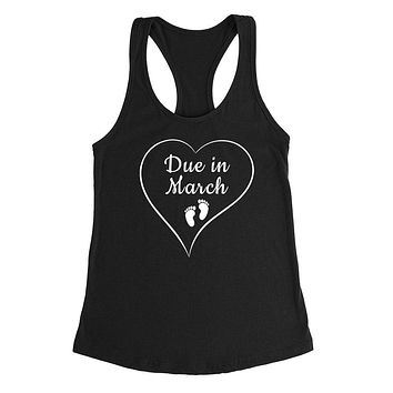 Due in March pregnancy announcement baby reveal baby shower Mother's day gift Ladies Racerback Tank Top