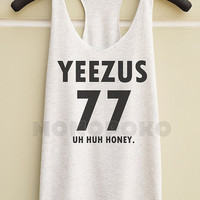 S M L - Kanye West Shirts Yeezus Shirts Uh Huh Honey Top Women Tank Top Women Racer Shirts Racer Tank Top Tunic Women TShirts Women T-Shirts
