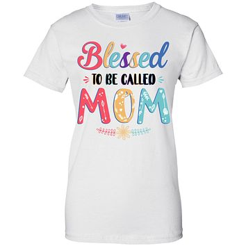 Blessed To Be Called Mom Mothers Day Gift