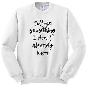 "Harry Styles ""Ever Since New York - Tell Me Something I Don't Already Know"" Crewneck Sweatshirt"