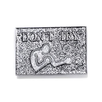 Charles Bukowski Don't Try Pin
