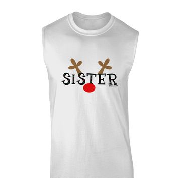 Matching Family Christmas Design - Reindeer - Sister Muscle Shirt  by TooLoud