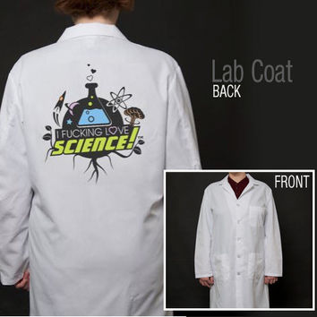 I FUCKING LOVE SCIENCE LAB COAT