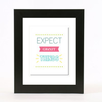 expect great things wall art 8x10 poster print