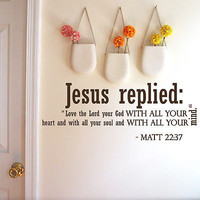 Wall Decal Bible Verse Psalm Matthew 22:37 Jesus Replied Love Vinyl Sticker 3667