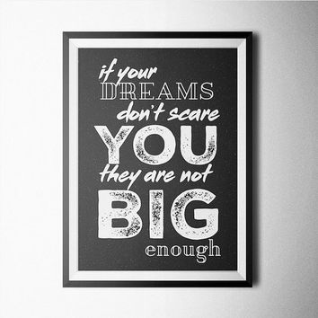 If your dreams don't scare you, they are not big enough Word Art Poster