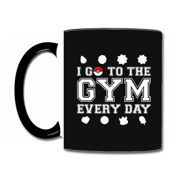 I Go To The Gym Everyday, Pokemon Gym Shirt Coffee & Tea Mug