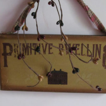 Primitive Dwelling Rustic Cabin Wooden Sign Primitive Rustic Decor Prim Wall Hanging Rustic signs