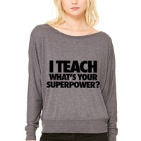 I Teach What's Your Superpower WOMEN'S FLOWY LONG SLEEVE OFF SHOULDER TEE