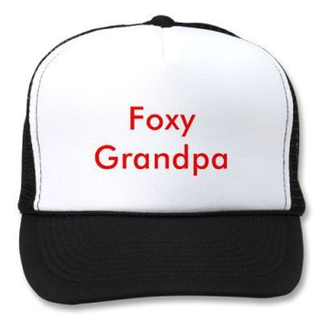 Foxy Grandpa Trucker Hats from Zazzle.com