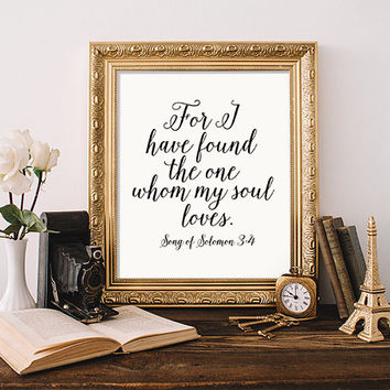 "INSPIRATIONAL ""I Have Found the One Whom My Soul Loves"" Print Printable Calligraphy Bible Verse Scripture Wedding Gift Song of Solomon 3:4"
