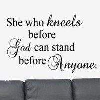 She Who Kneels Before God can stand before anyone Vinyl Wall Art Decal Sticker
