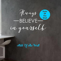 Always beliebe in yourself Wall Decal Motivation Vinyl Sticker Art Decor gym workout excercise health life motivation