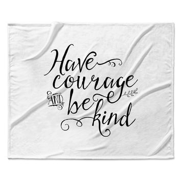 "Noonday Designs ""Have Courage And Be Kind"" Black White Fleece Throw Blanket"