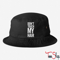 Don't touch my hair bucket hat