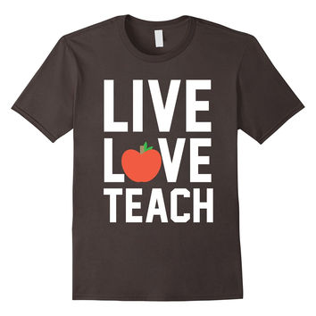 Live Love Teach Teacher Instructor Apple Students Tee